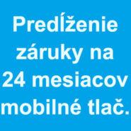 Predĺženie záruky na 24 mesiacov pre mobilné tlačiarne